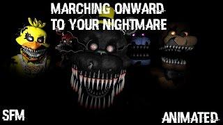 (FNAF 4 SONG) MARCHING ONWARD TO YOUR NIGHTMARE Animated [PREVIEW]