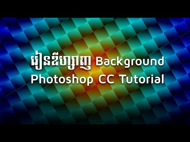 Creative background design in Photoshop CC Tutorial | Khmer it