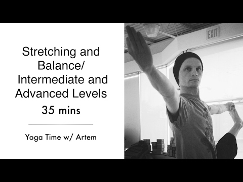 Hatha Yoga/ Stretching and Balance / Intermediate and Advanced Levels