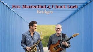 "Eric Marienthal & Chuck Loeb ""Crossing""  from new collaboration ""Bridges"""