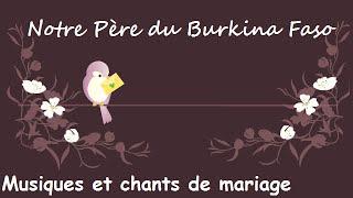 Notre Père Burkina Faso - Musiques et chants de mariage