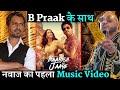 B Praak's Baarish Ki Jaaye: Nawazuddin Siddiqui First With Sunanda Sharma