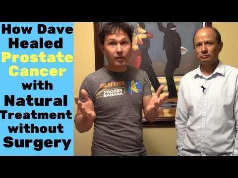 How Dave Healed Prostate Cancer with Natural Treatment without Surgery