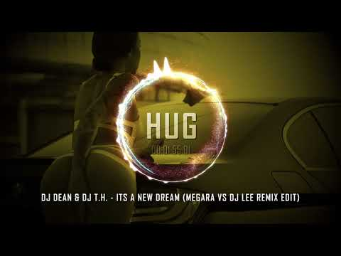 DJ Dean & DJ T.H. - Its a New Dream (Megara Vs DJ Lee Remix Edit)