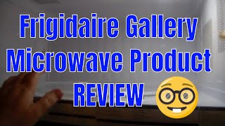 Frigidaire Gallery Microwave Product Review - Just my Opinion