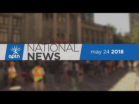 APTN National News May 24, 2018