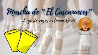 """Marcha de """"El Cascanueces"""" - Juego de vasos (corregido)"""