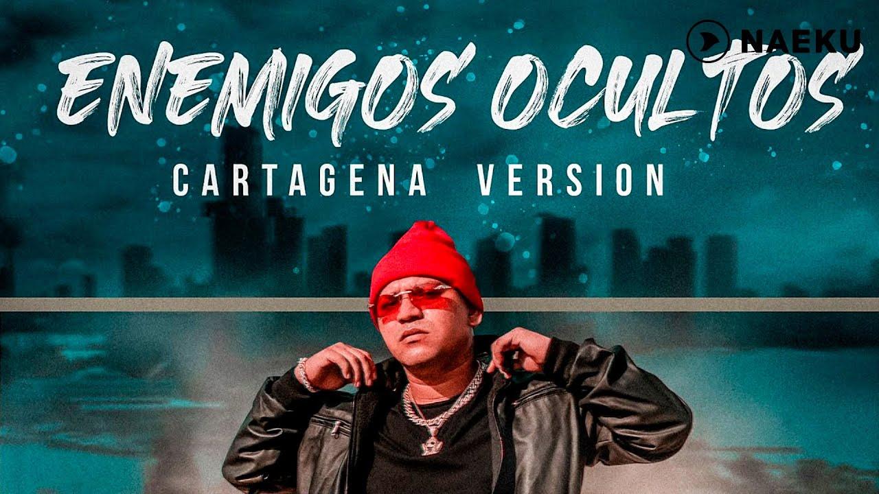 Enemigos ocultos   Cartagena Versión - J Manny ❌ Young F ❌ Lil Jezzy ❌ Rafa Mouthon ❌ Mery Lionz