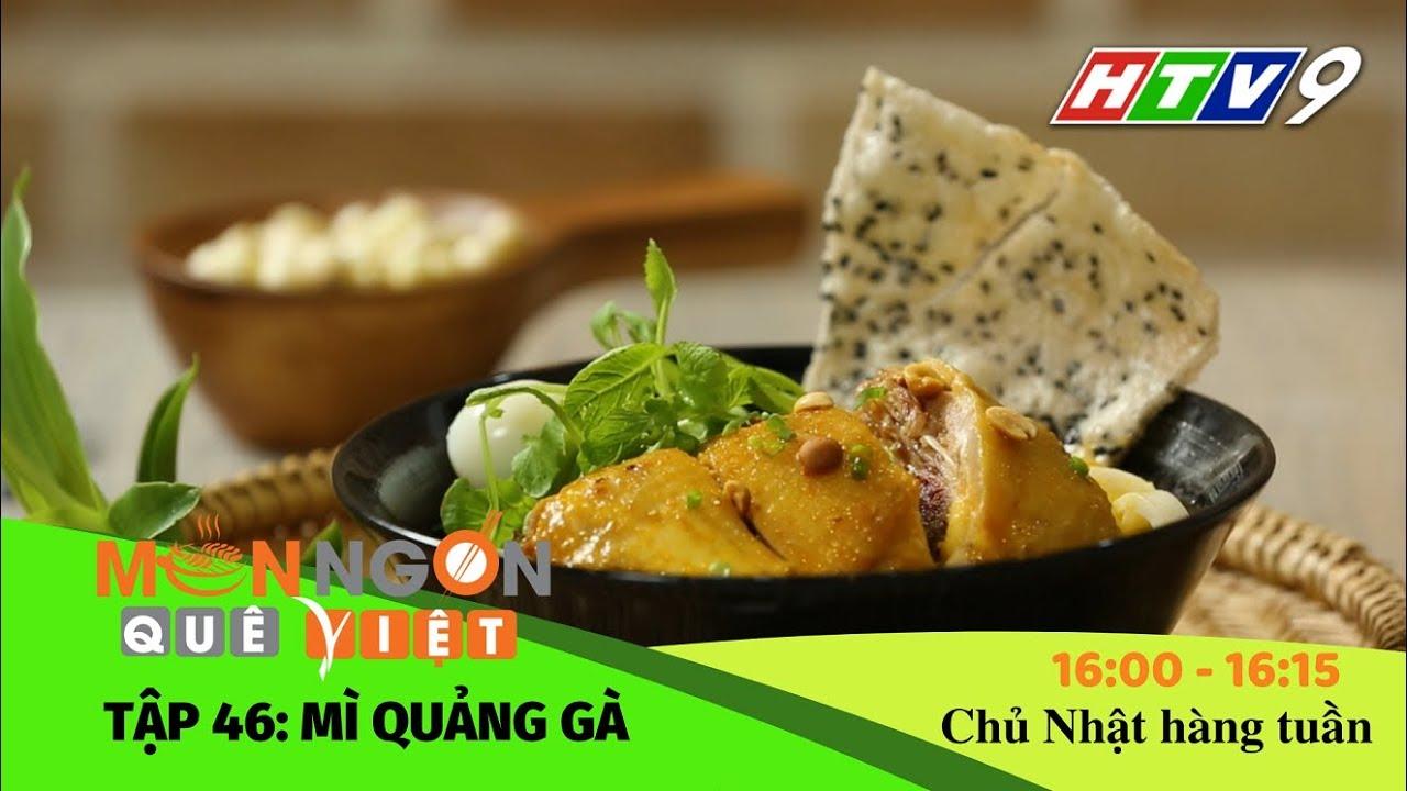 Món ngon Quê Việt – Tập 46: Mì quảng gà