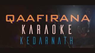 Full Clean Karaoke   Qaafirana   Kedarnath   Arijit Singh, Nikhita Gandhi   Sushant & Sara