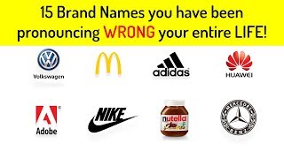 15 Common Brand Names You Are Pronouncing WRONG! Mercedes, DelMonte, Nutella
