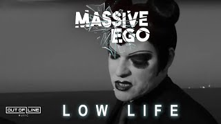 Massive Ego - Low Life (Official Video Clip)