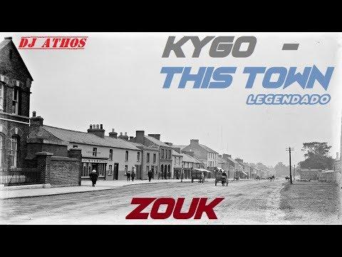 Kygo - This Town Lyrics REMIX ZOUK music (Legendado ) ft  Sasha Sloan  remix DJ ATHOS cover