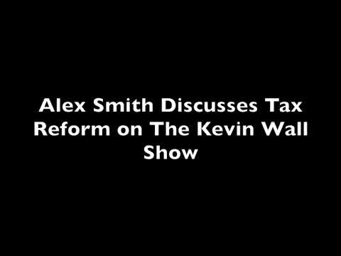Alex Smith Discusses Tax Reform on the Kevin Wall Show