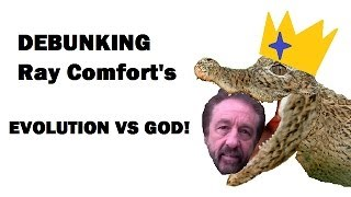 "Confronting Ray Comfort: Debunking ""Evolution VS God"""