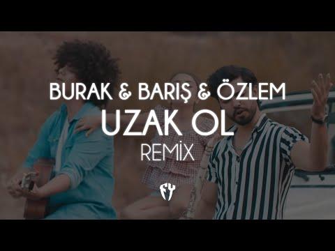 Burak & Barış feat. Özlem - Uzak Ol ( Fatih Yılmaz Remix )