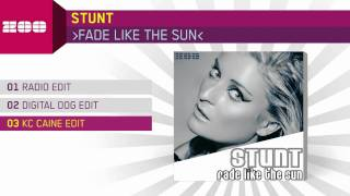 Stunt - Fade Like The Sun (Kc Caine Edit)