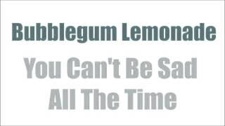 Bubblegum Lemonade - You Can