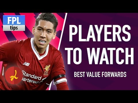 FORWARDS: PLAYERS TO WATCH | Pre-season 2017/18 | Fantasy Premier League