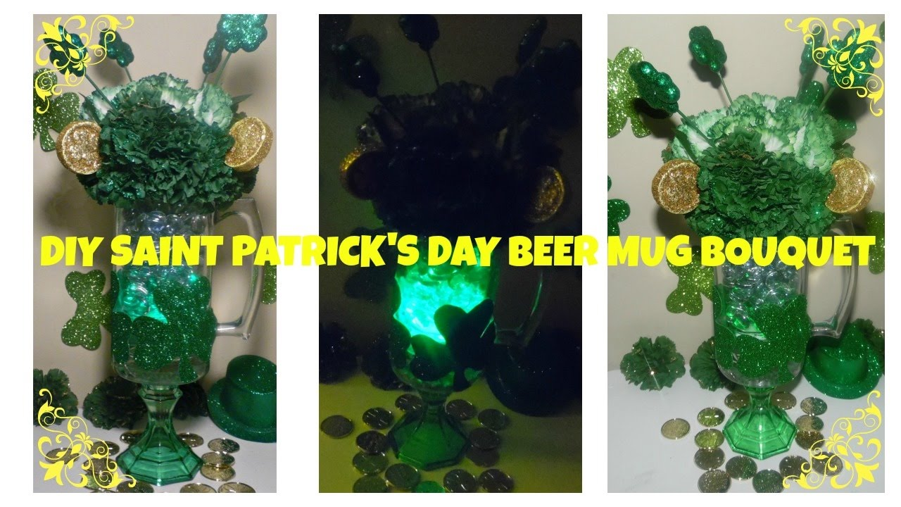 DIY - SAINT PATRICK\'S DAY BEER MUG BOUQUET -DOLLAR TREE CRAFT - YouTube