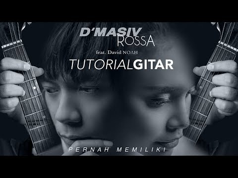Tutorial gitar Pernah Memiliki - D'Masiv feat  Rossa & David Noah (kunci gitar)