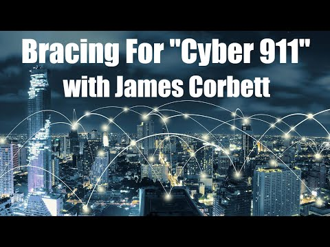 "Bracing For ""Cyber 9/11"" With James Corbett"