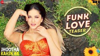 Jhootha Kahin ka - Funk Love - Teaser | Yo Yo Honey Singh & Sunny Leone | Sunny Singh & Omkar Kapoor