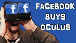 FACEBOOK BUYS OCULUS RIFT | My Thoughts on the Subject