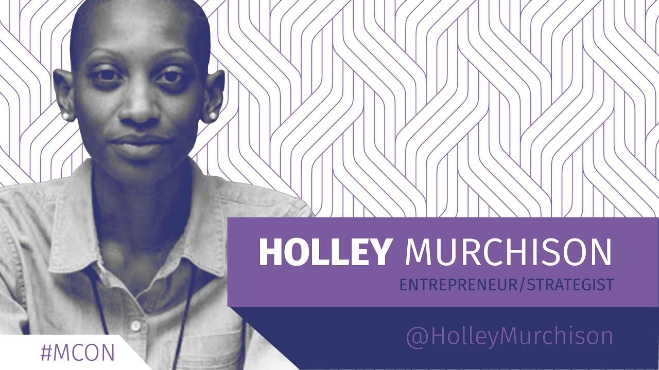 Holley Murchison // MCON2017