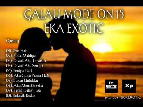GALAU MODE ON 15 -  EKA EXOTIC (House Music Remix)