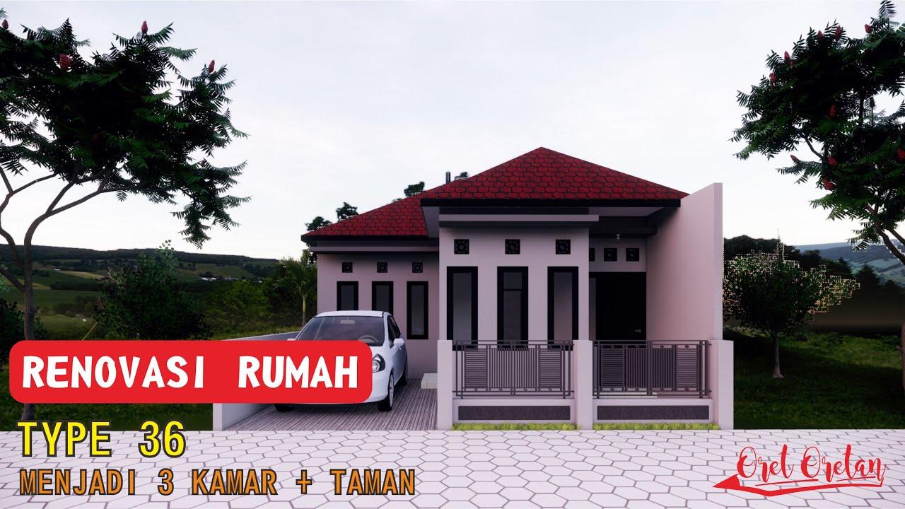 RENOVASI RUMAH TYPE 36 (3 Kamar Tidur + Taman) - YouTube