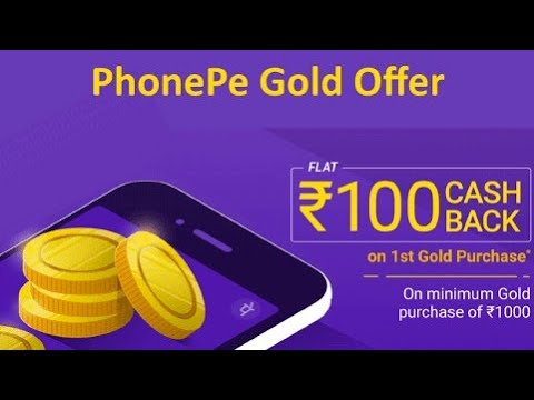 Phonepe App Offer ||Earn Rs.100 Cashback on Gold Purchase of Rs. 1000 || Net Benifit Rs.44 instantly