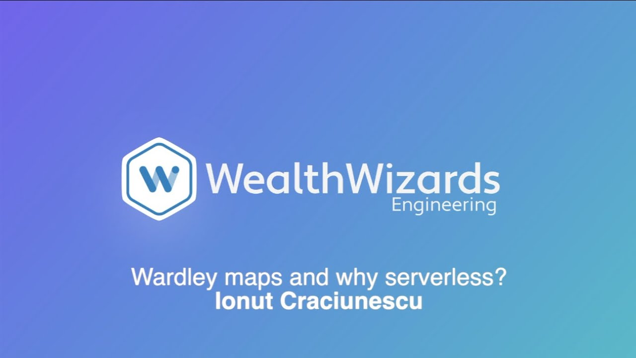 Wardley Mapping & why serverless?