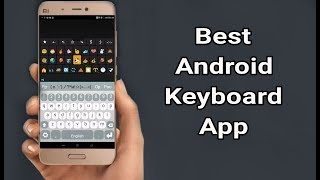 Best Android Keyboard Apps | Multiling O Keyboard + Emoji