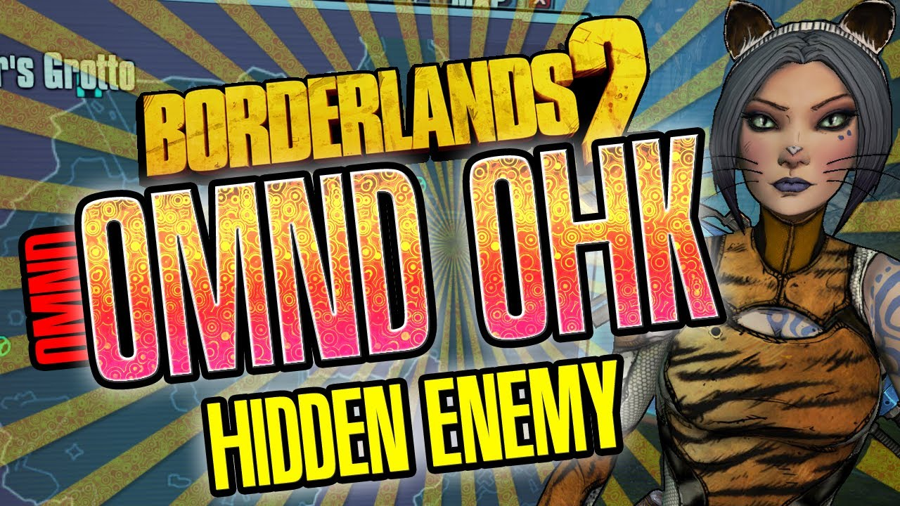 Borderlands 2 Omnd Omnd Ohk Hidden Enemy - Borderlands 2 - враг