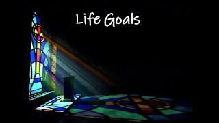 """Life Goals"" Bethel Apostolic Bible Study"