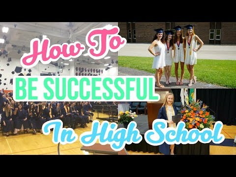 HOW TO BE SUCCESSFUL IN HIGH SCHOOL!!
