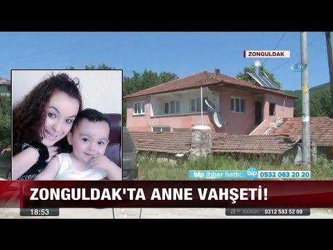 Zonguldak'ta anne vahşeti! - 12 temmuz 2017