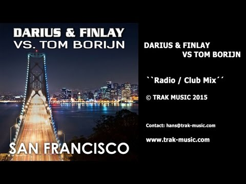 Darius & Finlay Vs Tom Borijn - San Francisco (Radio / Club Mix)