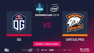 OG vs Virtus.pro, ESL One Birmingham [Eiritel, Mortalles]