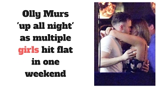 Olly Murs 'up all night' as multiple girls hit flat in one weekend