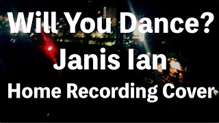 Janis Ian - Will You Dance? - COVER