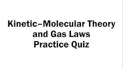 Kinetic-Molecular Theory and Gas Laws Practice Quiz