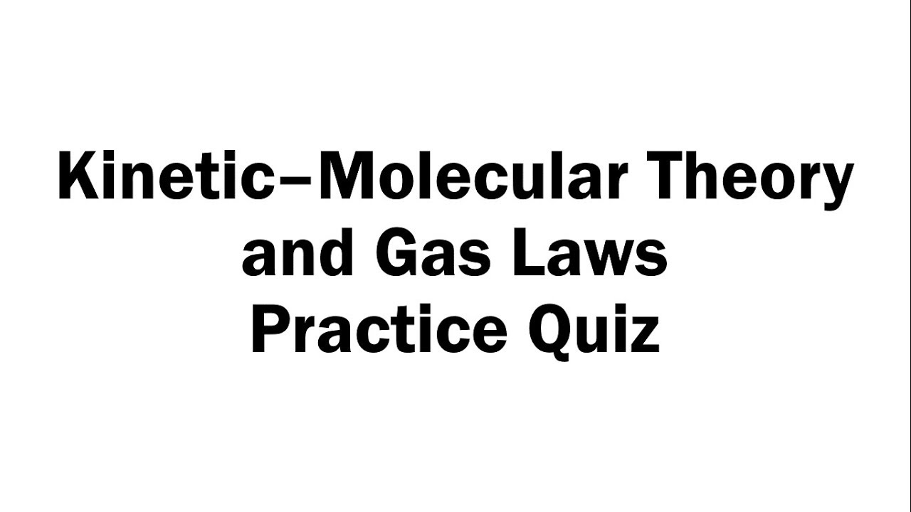 Kinetic Molecular Theory Worksheet And Practice Questions