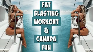 Fat Blasting Workout, Quick Meals, & Canada