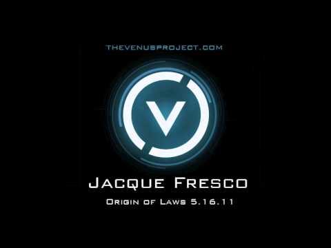 Jacque Fresco (2011): The Origin of Laws 1 of 3