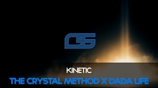 The Crystal Method x Dada Life - Kinetic [Free]