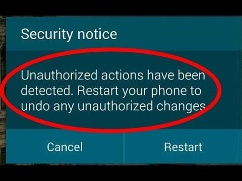 unauthorized actions have been detected. restart your phone to undo any unauthorized changes