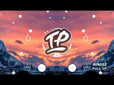 Gladez - Pull Up (Official Audio)