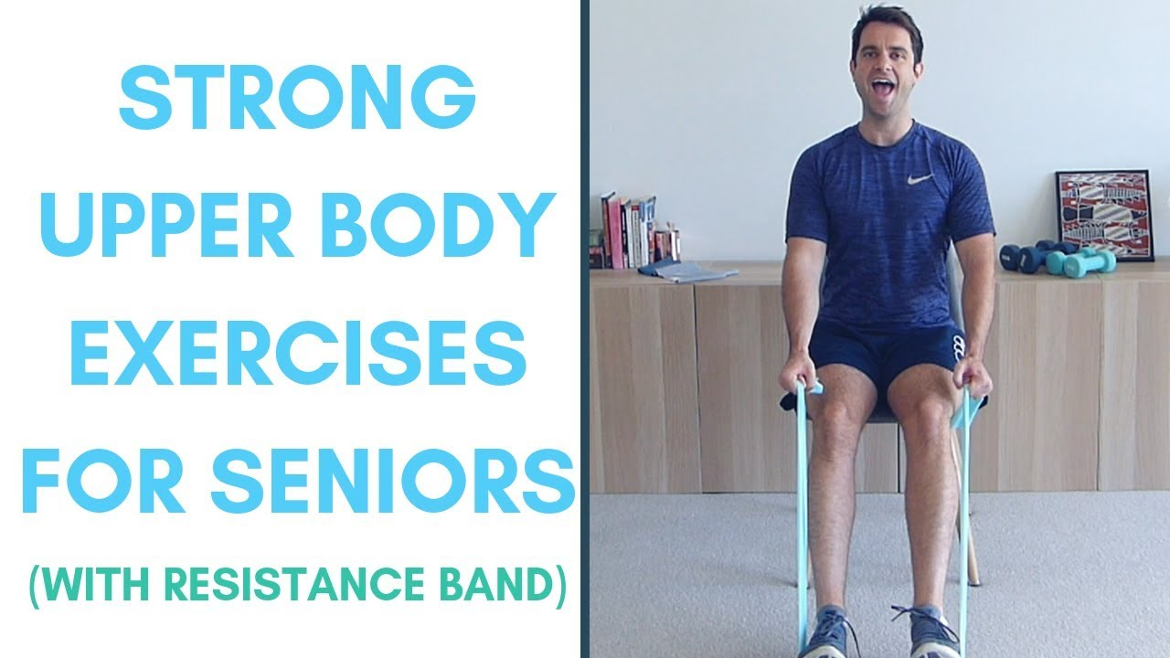Resistance Band Exercises For Seniors Strong Upper Body Core